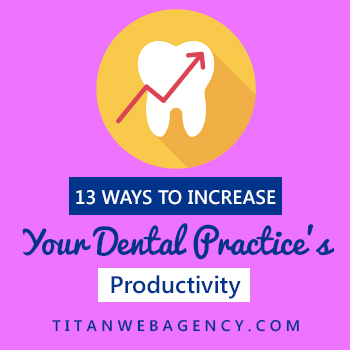 13-Ways-to-Increase-Your-Dental-Practices-Productivity-350-x-350
