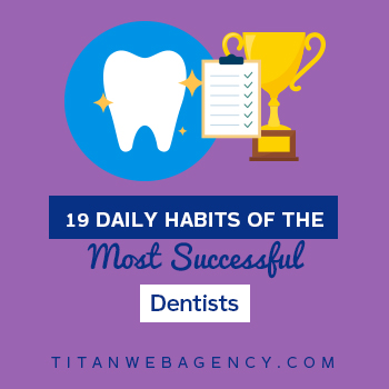 19 Daily Habits of the Most Successful and Good Dentists