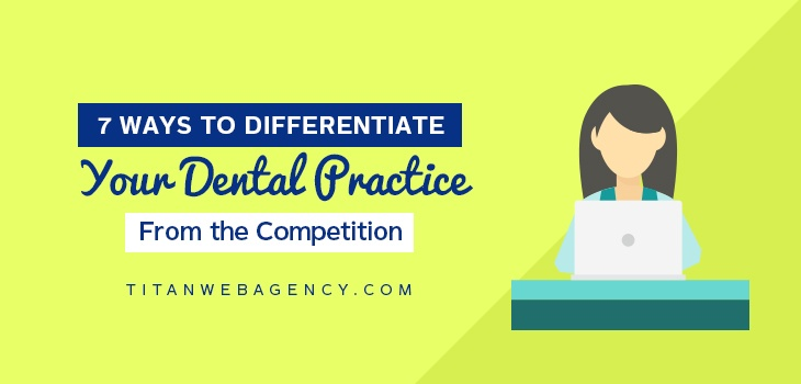 7_Ways_to_Differentiate_Your_Dental_Practice_From_the_Competition-1
