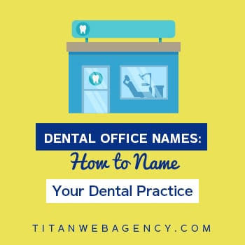 Dental Office Names: How to Name Your Dental Practice