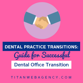 Dental Practice Transitions: Guide for Successful Dental Office Transition