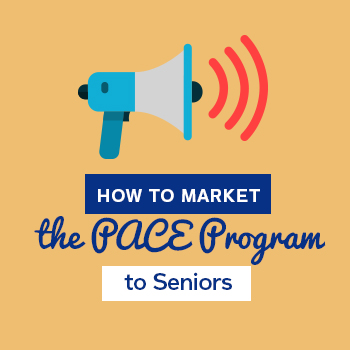How-to-Market-the-PACE-Program-to-Seniors-Square