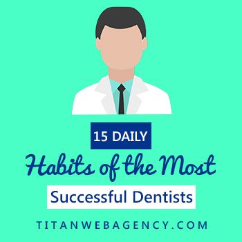 habits of most successful dentists