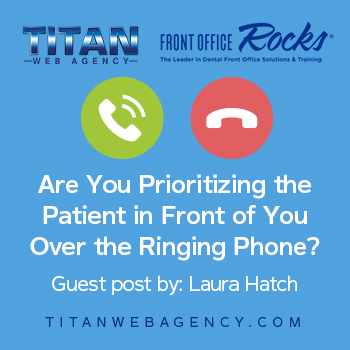 Are You Prioritizing the Patient in Front of You Over the Ringing Phone