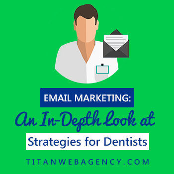 email marketing strategies for dentists