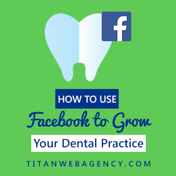 grow your dental practice with facebook