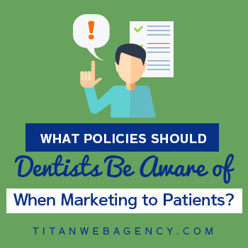 What-Policies-Should-Dentists-Be-Aware-of-When-Marketing-to-Patients-Square