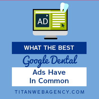 What-The-Best-Google-Dental-Ads-Have-In-Common-350x350