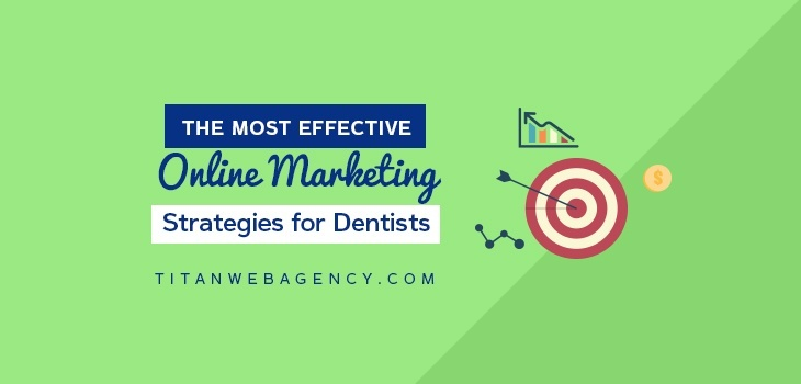 The_Most_Effective_Online_Marketing_Strategies_for_Dentists-1