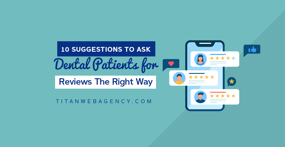 10 Suggestions to Ask Dental Patients for Reviews the Right Way