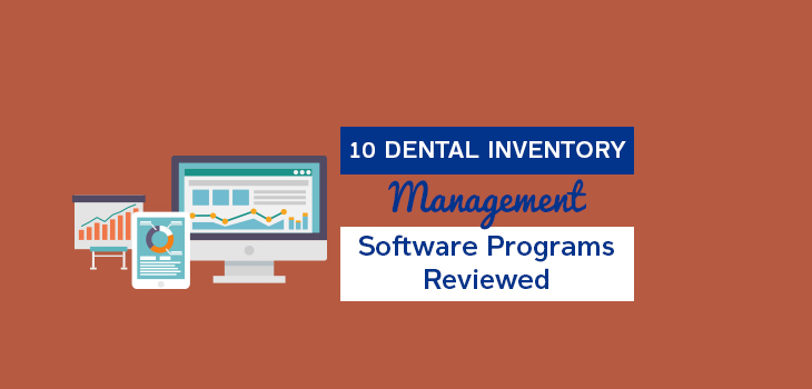 Ten of the Top Dental Inventory Management Software Programs Reviewed