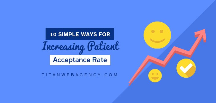 Dentists: 10 Amazingly Simple Ways To Increase Case Acceptance Rate