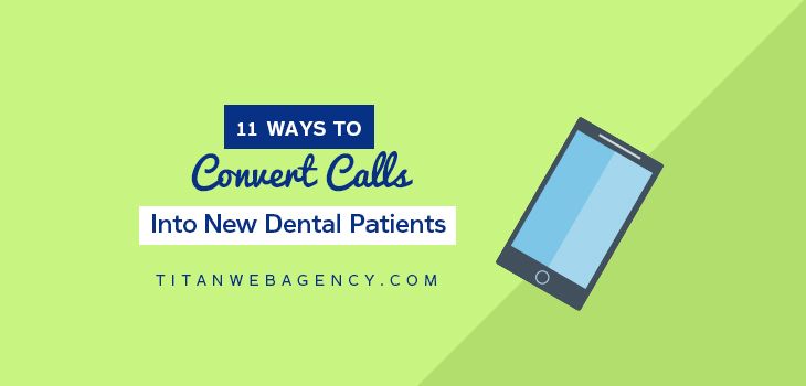 11 Ways To Convert Calls Into New Dental Patients