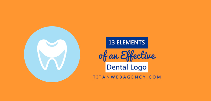Creating Your Dental Logo? 13 Tips to The Best Logo Possible