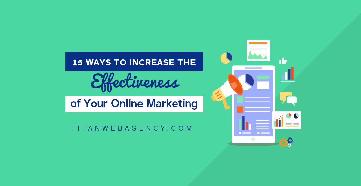 15 Ways to Increase the Effectiveness of Your Online Marketing