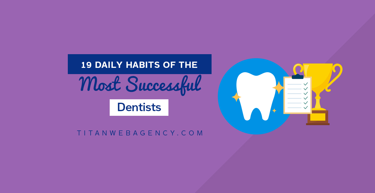 19 Qualities & Habits of Successful Dentists