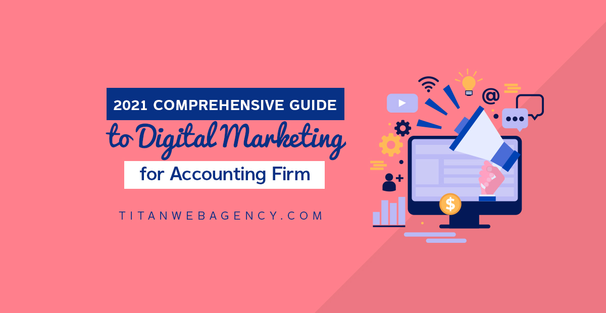 Your 2021 Guide to Digital Marketing for Accounting Firms
