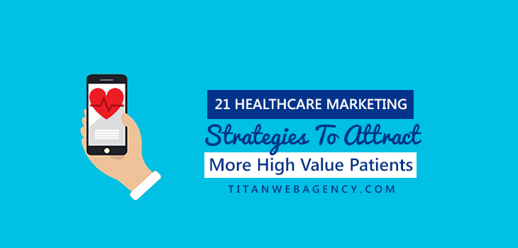 21 Healthcare Marketing Strategies to Help Attract More Patients