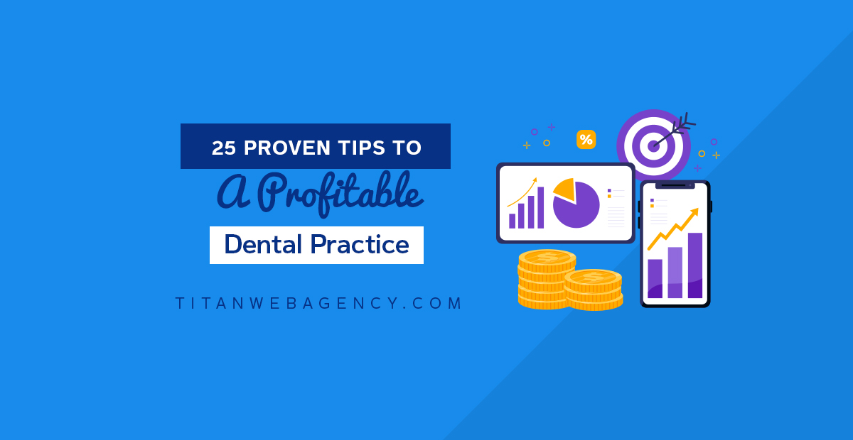 25 Proven Tips to A Profitable Dental Practice