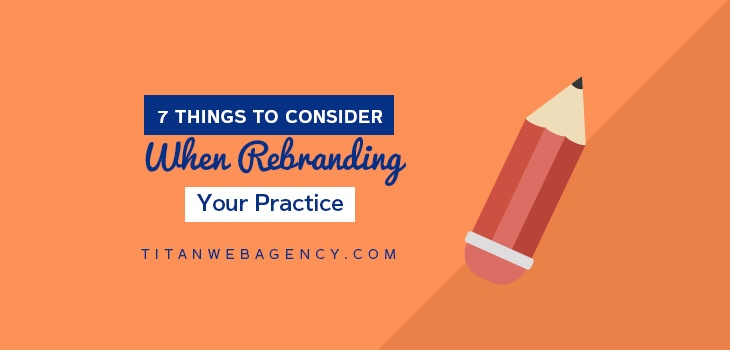 Rebranding Your Practice? 7 Things You Need to Know Before You Do