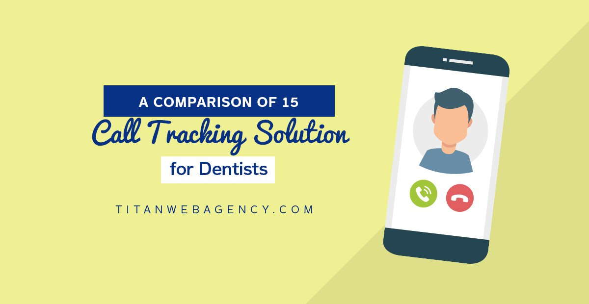 A Comparison of 15 Call Tracking Solutions for Dentists