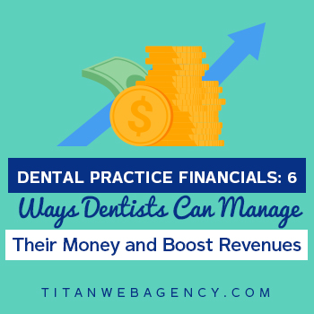 Dental Practice Financials: Tips for Managing & Boosting Revenue