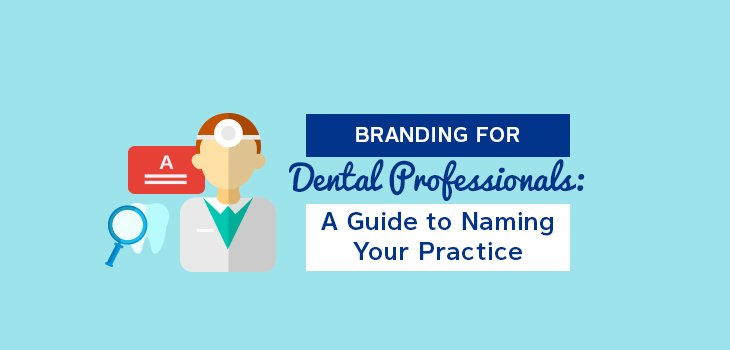 Naming Your Dental Practice, What You Need To Know
