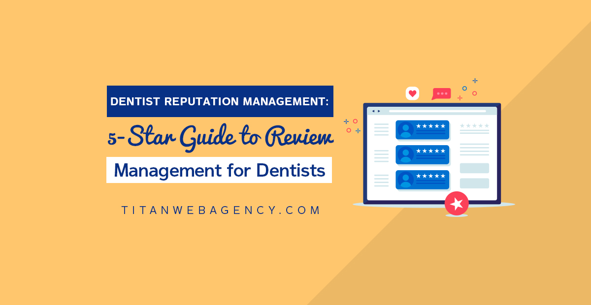 Dentist Reputation Management: 5-Star Guide to Review Management for Dentists
