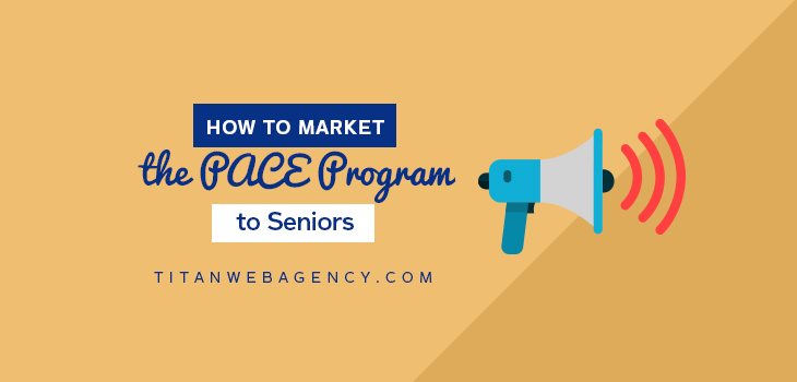 How to Market the PACE Program to Seniors