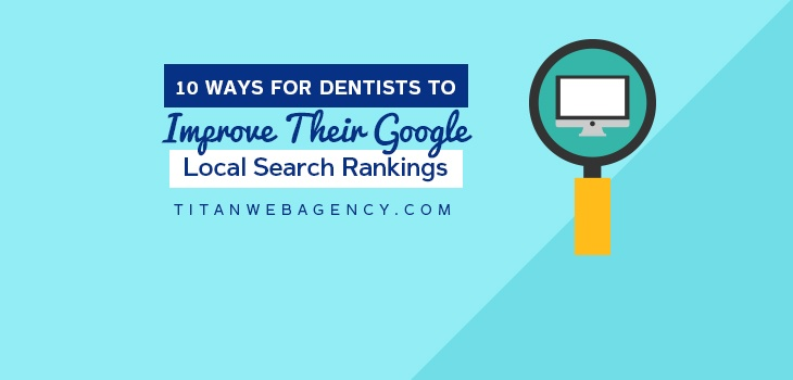 10 Ways for Dentists to Improve Their Google Local Search Rankings