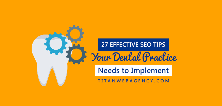 27 SEO Tips Your Dental Practice Needs to Implement