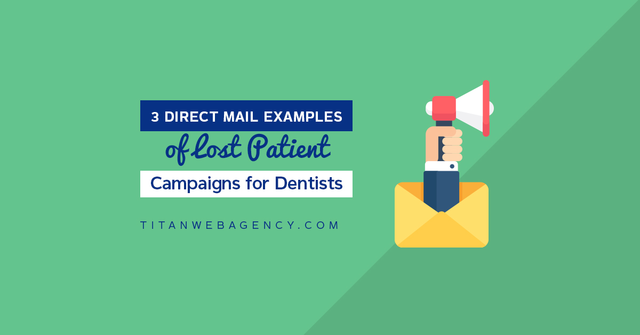 3 Direct Mail Examples of Lost Patient Campaigns for Dentists