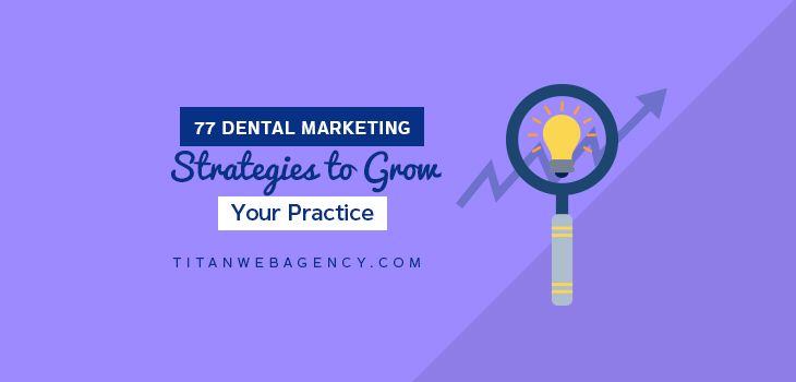 77 Dental Marketing Ideas & Strategies to Grow Your Practice