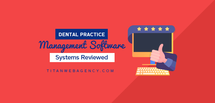 11 Dental Practice Management Software Systems Reviewed