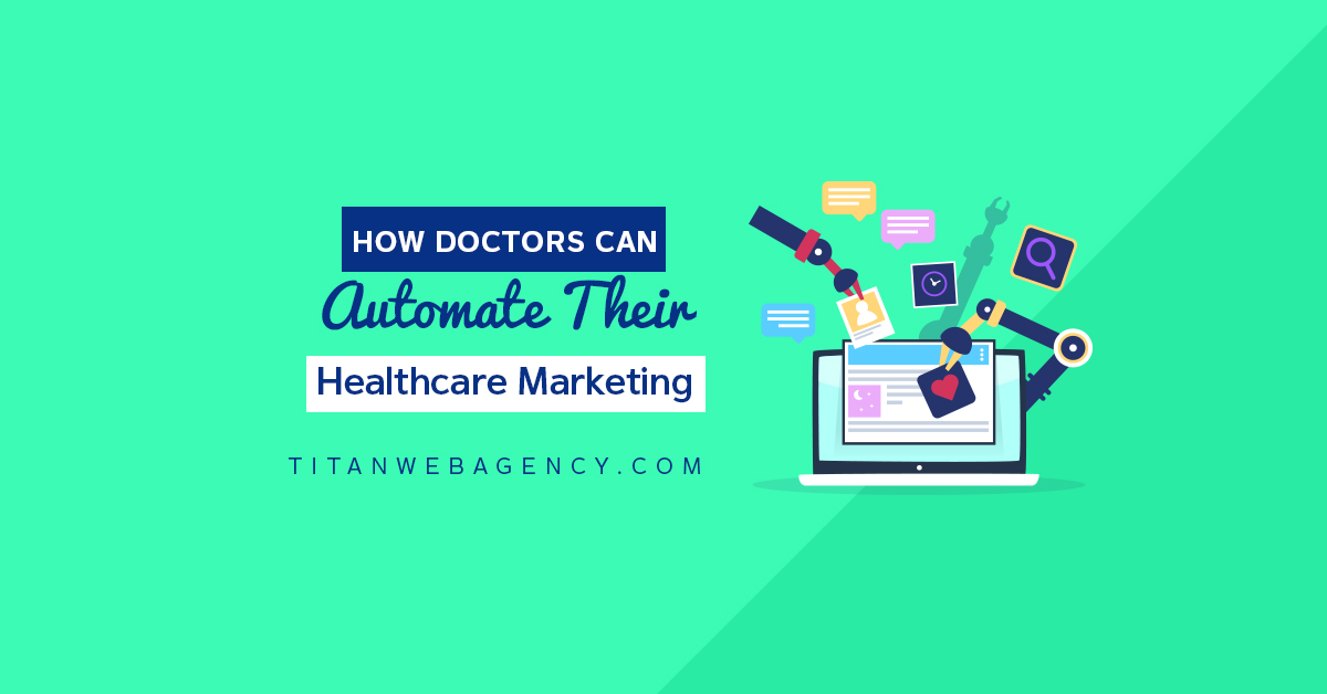How Doctors Can Automate Their Healthcare Marketing