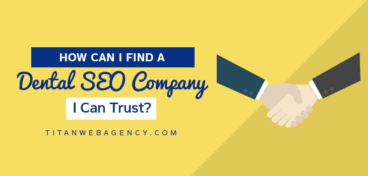 How Can I Find A Dental SEO Company I Can Trust?