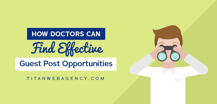How Doctors Can Find Effective Guest Post Opportunities