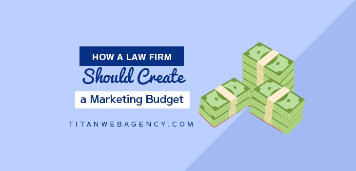 A Guide to Creating Your Law Firm Marketing Budget