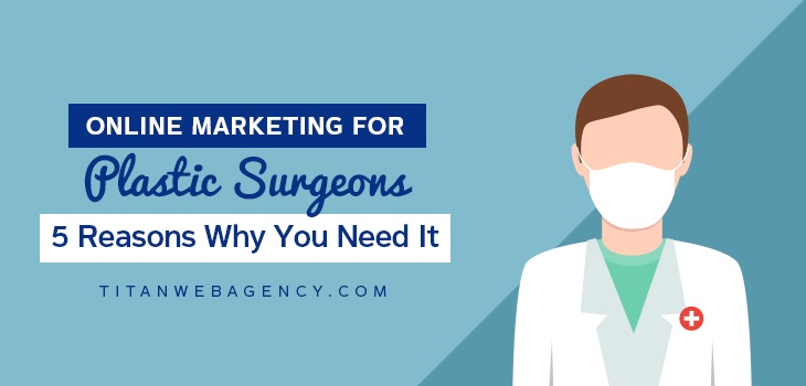5 Online Marketing Tips For Plastic Surgeons to Get More Patients