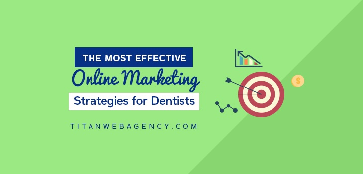 9 Dental Marketing Strategies You Need to Be Using
