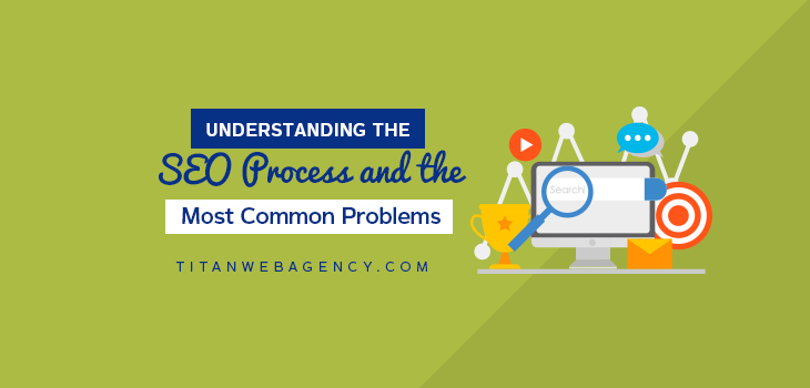 Understanding the SEO Process and the Most Common Problems