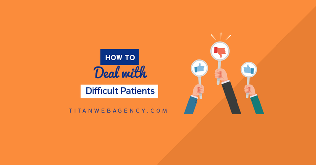 How Should A Dentist Deal with Difficult Patients?