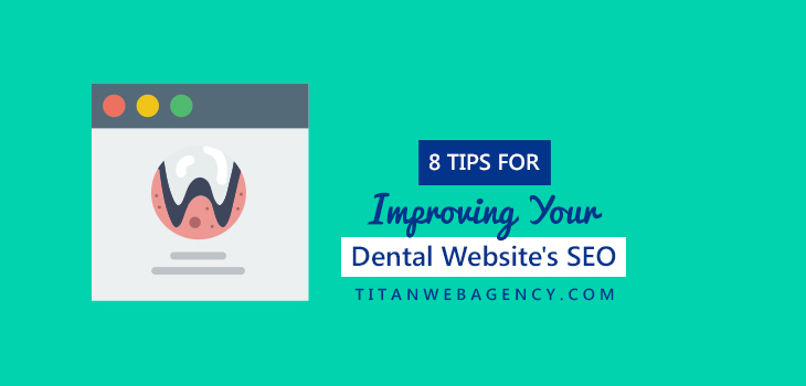 8 Tips for Improving Your Dental Website's SEO