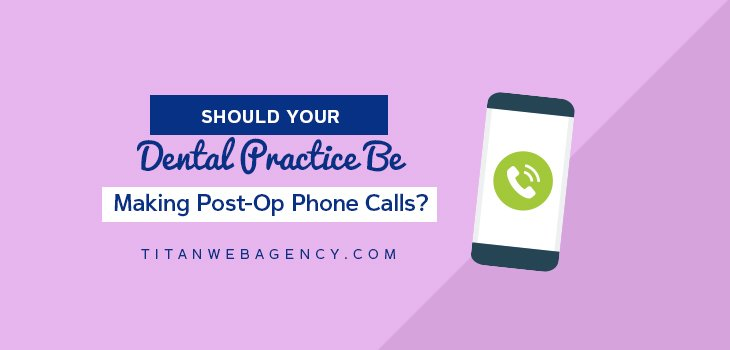 How Making Post-Op Phone Calls Can Help You Increase Patient Loyalty