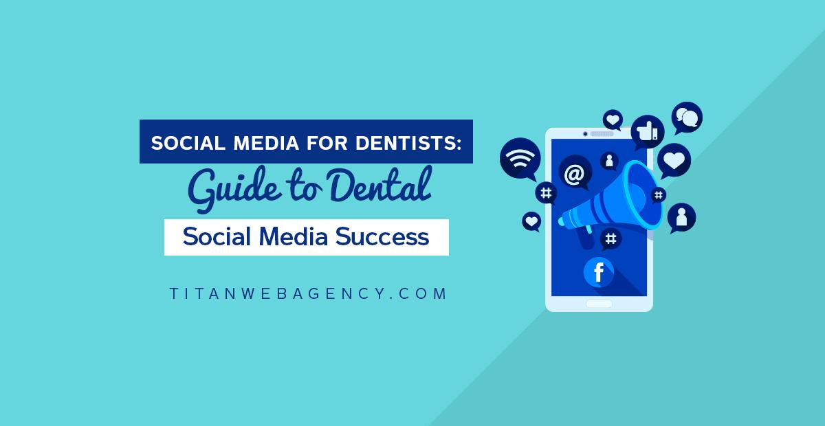 Social Media for Dentists: Guide to Dental Social Media Success