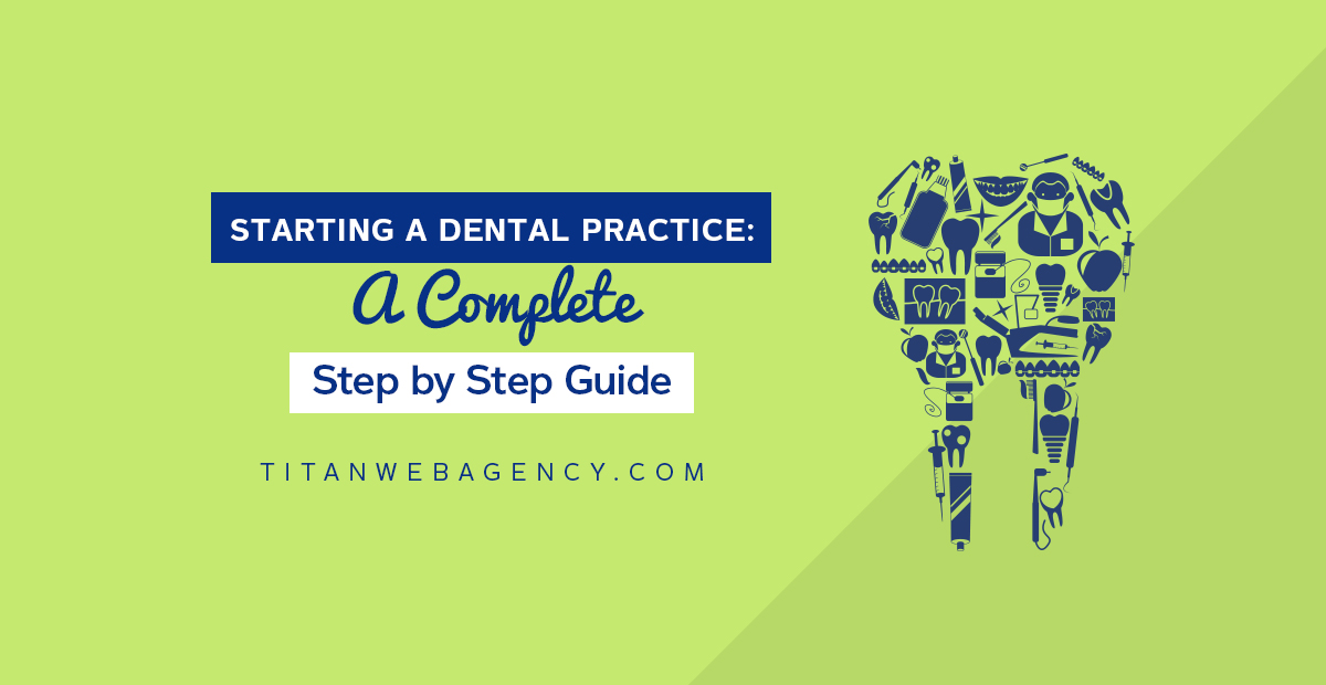 Starting a Dental Practice: A Complete Step by Step Guide