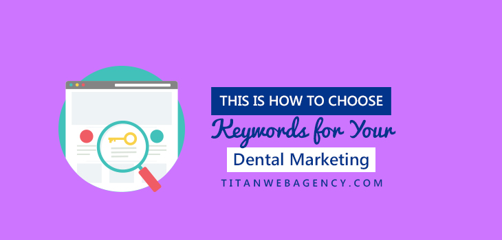 This Is How To Choose Keywords For Your Dental Marketing