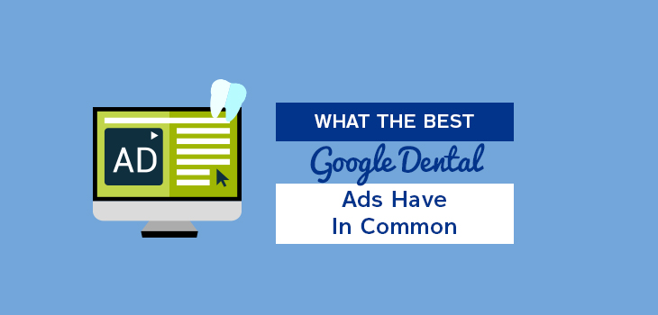 What The Best Google Dental Ads Have In Common