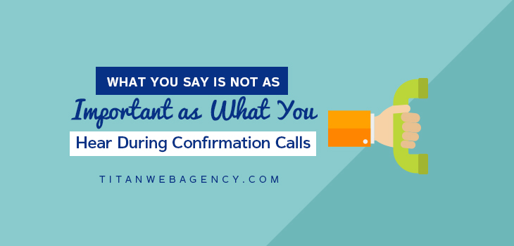 What You Say Is Not as Important as What You Hear During Confirmation Calls